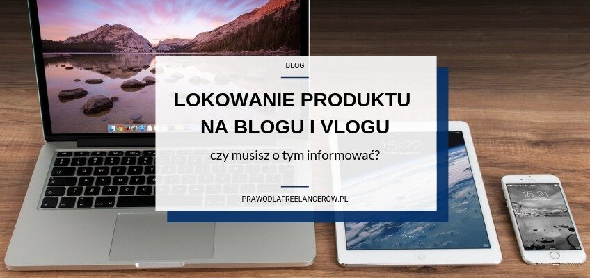 Lokowanie produktu na blogu i vlogu.