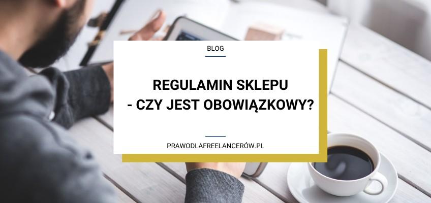 Czy regulamin sklepu internetowego jest obowiązkowy?